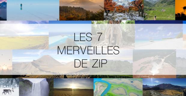 Les 7 merveilles de Zip… et le grand gagnant de notre concours photo !